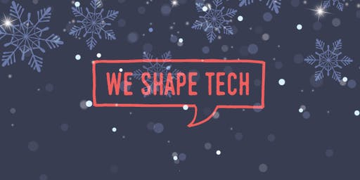 WE SHAPE TECH Xmas Rendezvous
