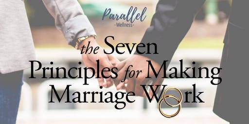 Couples Workshop: Gottman's Seven Principles for Making Marriage Work