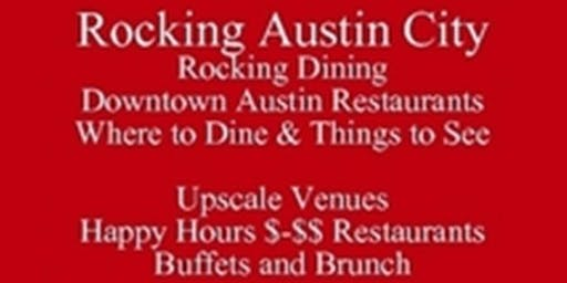 Austin Food Tour PDF, Rocking Downtown Austin Restaurants Where to Try & Things to See, Visiting Texas Book Festival & Events SoE', Rocking Attractions-Activities-Austin Texas SoE, Free Guide Rocking Walking Austin 512 821-2699  Outclass the Competition
