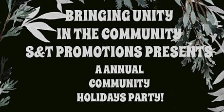 BRINGING UNITY IN THE COMMUNITY S&T PROMOTIONS COMMUNITY HOLIDAY PARTY tickets