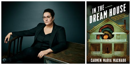 Carmen Maria Machado launches IN THE DREAM HOUSE tickets