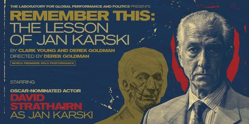 A Special Preview Performance: Remember This: The Lesson of Jan Karski