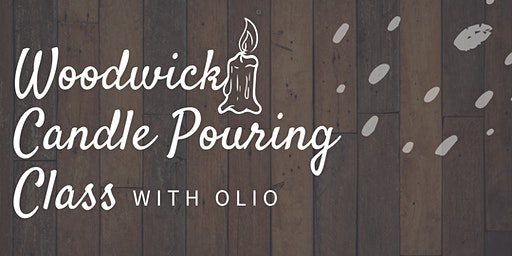 Woodwick Candle Pouring Class With Olio
