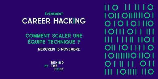 Career Hacking // Comment scaler une équipe technique ?