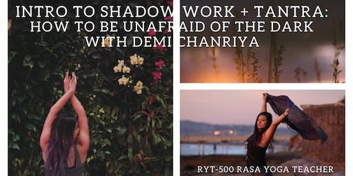Shadow Work + Tantra: How to be Unafraid of the Dark with Demi Chanriya