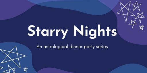 Starry Nights - An Astrological Dinner Party Series