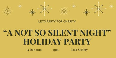 """A Not So Silent Night"" Holiday Charity Party"