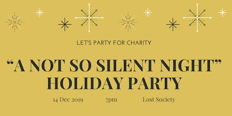 """""""A Not So Silent Night"""" Holiday Charity Party tickets"""