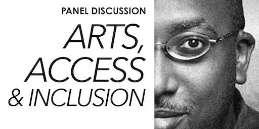 ARTS, ACCESS & INCLUSION: PANEL DISCUSSION