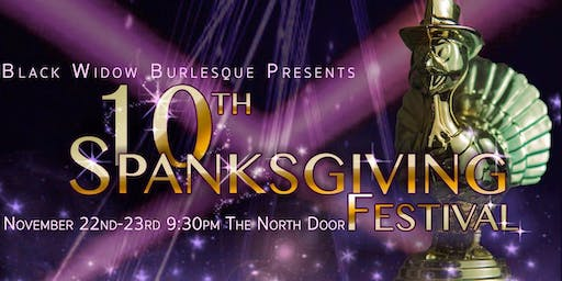 Black Widow Burlesque Presents - Spanksgiving 10th Anniversary Show!