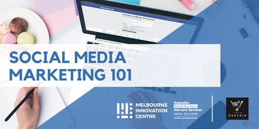 Social Media Marketing 101 - Darebin