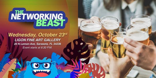 The Networking Beast - Come & Network With Us (Ligon Fine Art Gallery) Sarasota