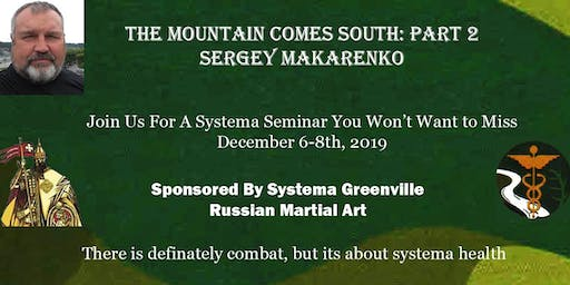 Systema Martial Arts with Sergey Makarneko, Dec 6-8, 2019
