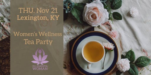 Ellementa Lexington: Women's Wellness Tea Party