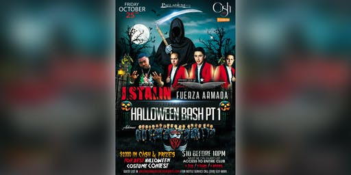 Halloween Bash pt.1 featuring J. Stalin & Fuerza Armada - $10 before 10PM