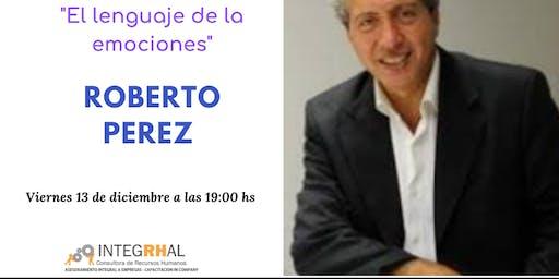 """""""El lenguaje de las emociones"""" Roberto Perez en Santa Fe"""