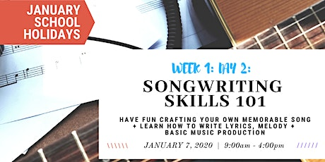 JANUARY School Holidays- WEEK 1 - Songwriting 101 - Write Your Own Song! tickets