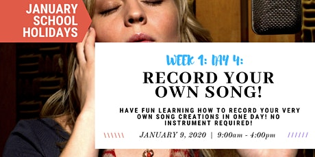 JANUARY School Holidays- WEEK 1 - Record Your Own Song! tickets