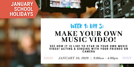 JANUARY School Holidays- WEEK 1 - Make Your Own Music Video! tickets