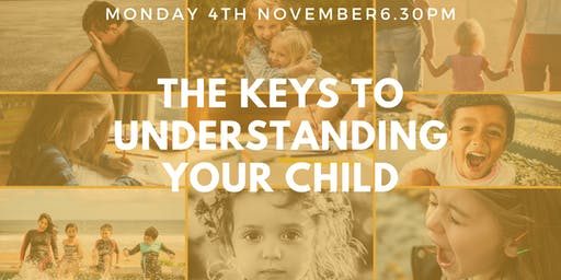 The Keys To Understanding Your Child