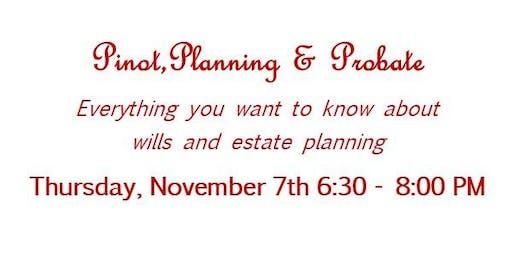 Pinot, Planning & Probate