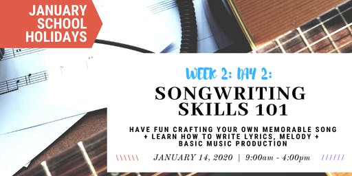 JANUARY School Holidays - Songwriting 101 - Write Your Own Song!