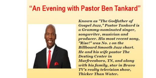An Evening with Pastor Ben Tankard