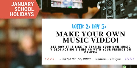 JANUARY School Holidays -WEEK 2- Make Your Own Music Video! tickets