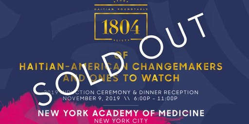 SOLD OUT: The 1804 List of Haitian-American Changemakers & Ones To Watch