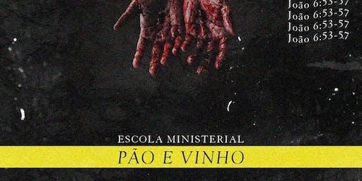 ESCOLA MINISTERIAL PÃO E VINHO