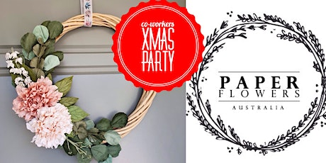 #imadeitmyself  -  Xmas Party & Wreath with Paper Flowers Australia tickets