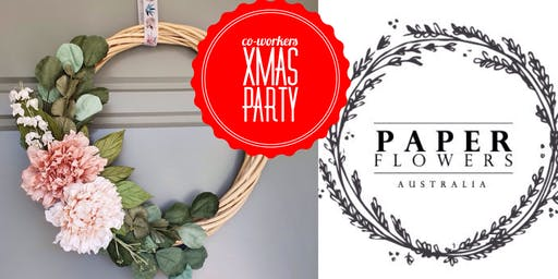 #imadeitmyself  -  Xmas Party & Wreath with Paper Flowers Australia