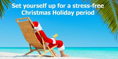 Set yourself up for a stress-free Christmas Holiday period