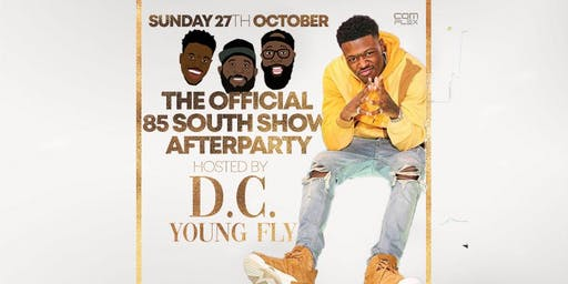 Official 85 South Show After Party w/ DC YOUNG FLY