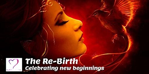 The Rebirth - Celebrating New Beginnings