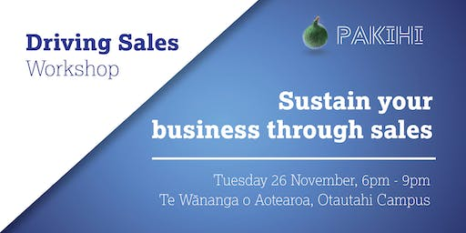 Pakihi Workshop: Driving Sales - Christchurch