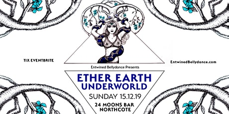 Ether, Earth, Underworld - Entwined Bellydance 2019 Showcase tickets