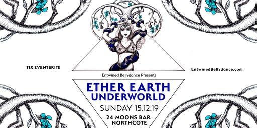 Ether, Earth, Underworld - Entwined Bellydance 2019 Showcase