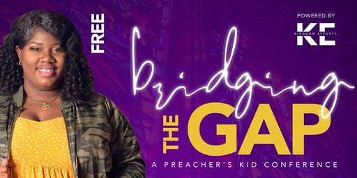 Bridging the Gap: Preacher's Kid Conference