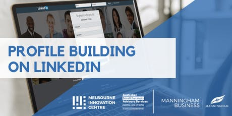 Profile Building and Networking on LinkedIn - Manningham  tickets
