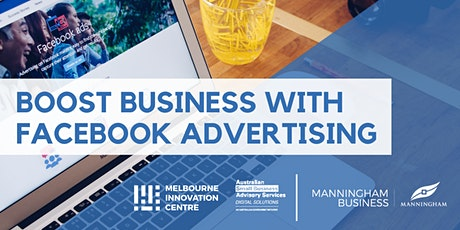Boost Business with Facebook Advertising - Manningham  tickets