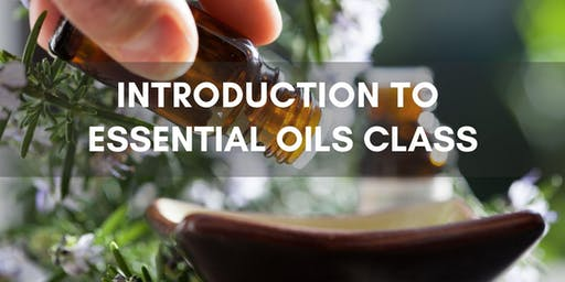 Introduction to Essential Oils Class