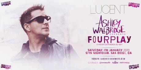 Lucent w/ Ashley Wallbridge - Fourplay tickets