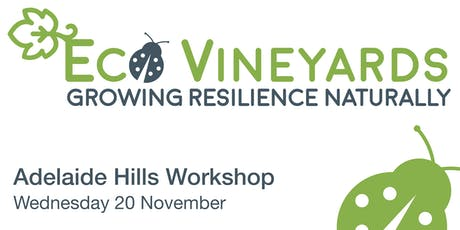 Adelaide Hills EcoVineyards Workshop - Free event! tickets