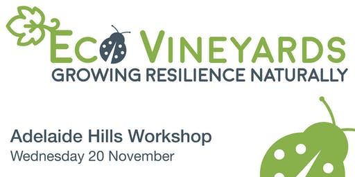 Adelaide Hills EcoVineyards Workshop - Free event!