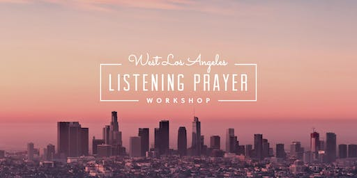 West Los Angeles Listening Prayer Workshop