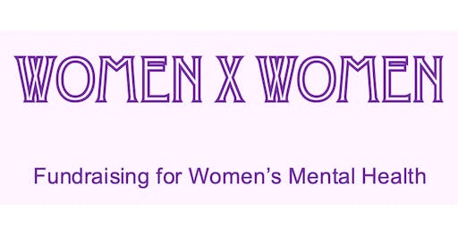 Women x Women: Fundraising for Women's Mental Health