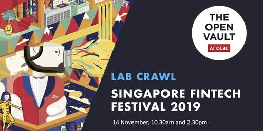 Singapore FinTech Festival 2019: Lab Crawl @ The Open Vault at OCBC
