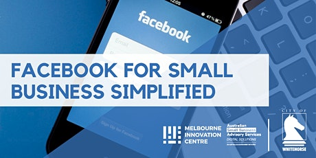 Facebook for Small Business Simplified - Whitehorse  tickets