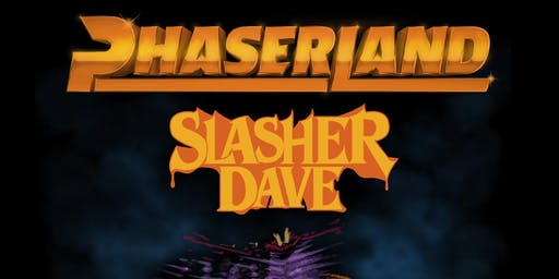 Phaserland // Slasher Dave // Open Bowling
